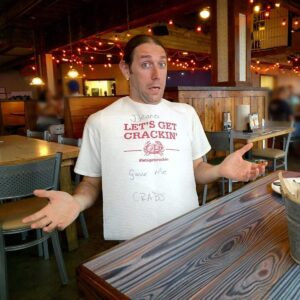 Deano gave him crabs! (At the Crab Shack!)